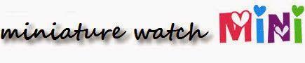 Provato per voi e noi...: Mini watches: un piccolo mondo in un orologio...