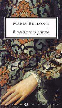 Rinascimento privato - Maria Bellonci - 156 recensioni su Anobii