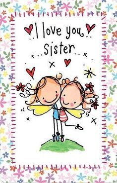 love you my sister!