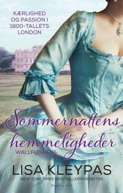 Køb 'Sommernattens hemmeligheder' bog nu. Første bind i Wallflowers-serien, som følger fire unge kvinder, der slår sig sammen i jagten på passende ægtemænd i