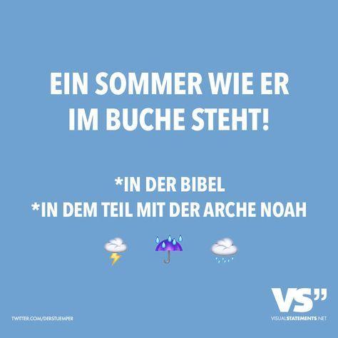 Ein Sommer wie er im Buche steht! *In der Bibel. *In dem Teil mit der Arche Noah.