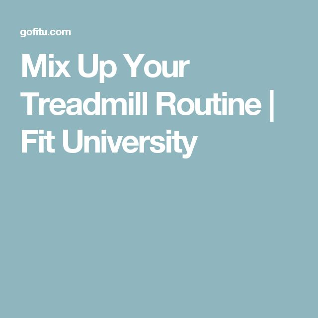 Mix Up Your Treadmill Routine | Fit University