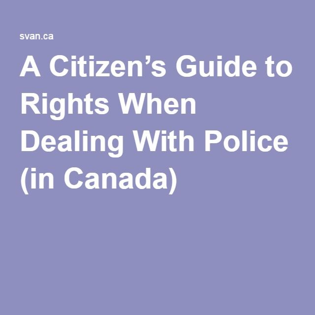 A Citizen's Guide to Rights When Dealing With Police (in Canada)