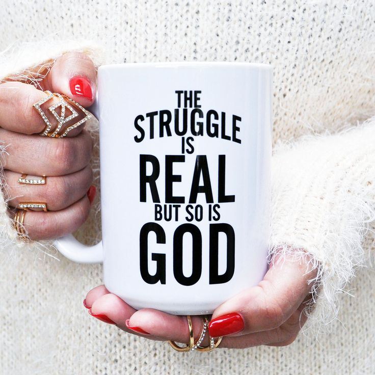 """The Struggle Is Real But So Is God Coffee Mug was designed to uplift you. Inspired by Isaiah 41:13, """"For I am the LORD your God who takes hold of your right hand and says to you, Do not fear; I will h"""