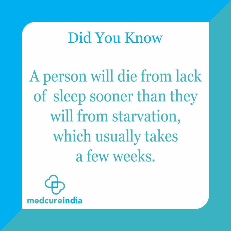 A person will dia from lack of sleep sooner than they will from starvation, which usually takes a few weeks. | Did you know, Take that, Sleep