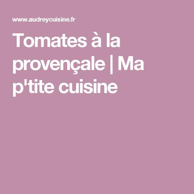 Tomates à la provençale   Ma p'tite cuisine
