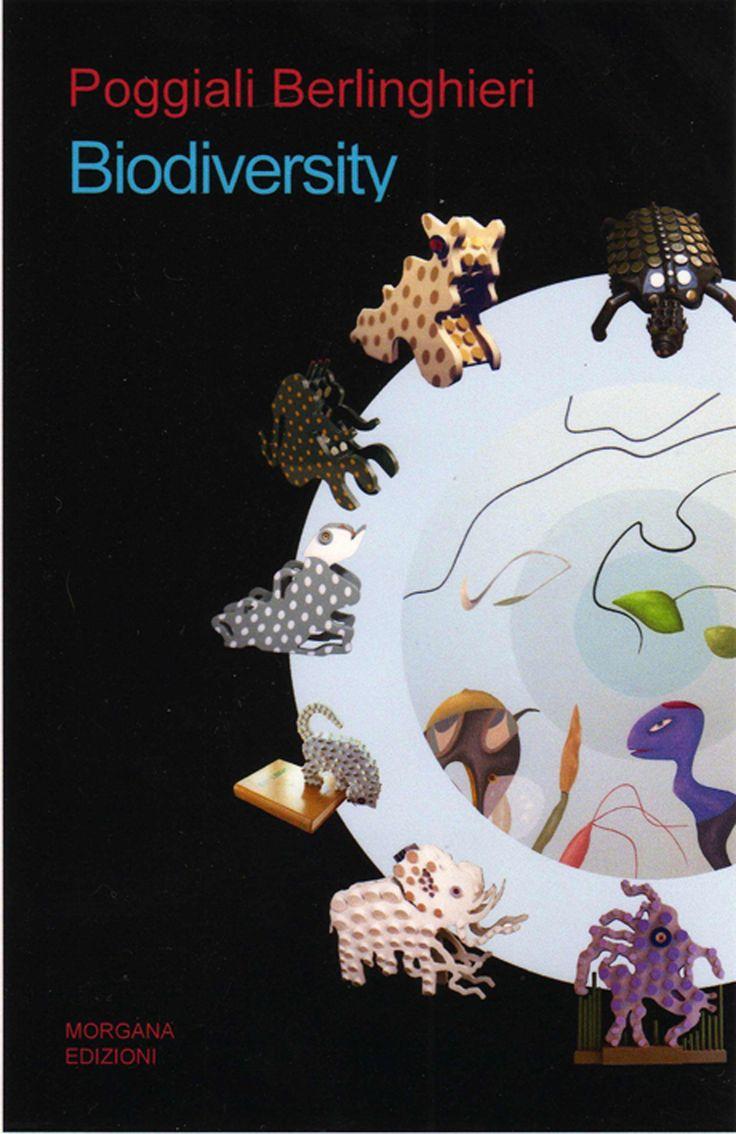 """""""Biodiversity"""" dipinti & sculture 2009 – 1976,  a cura di Alessandra Borsetti Venier, testo di Nicola Micieli. Edizioni Morgana, Firenze 2009; 72 p., 193 riproduzioni a colori cm 23x15, cartonato. Traduzioni Inglese."""