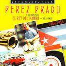 L'album Rey del Mambo [Retrospect], di Pérez Prado, è uscito nel 2008 per la Casa discografica: Retrospective Titoli 1.: Cherry Pink and Apple Blossom White 2.: Mambo Jambo 3.: Mambo No.5 4.: Mambo à La Kenton 5.: Mambo de Chatanooga 6.: Mambo No.8 7.:...