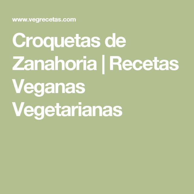 Croquetas de Zanahoria | Recetas Veganas Vegetarianas