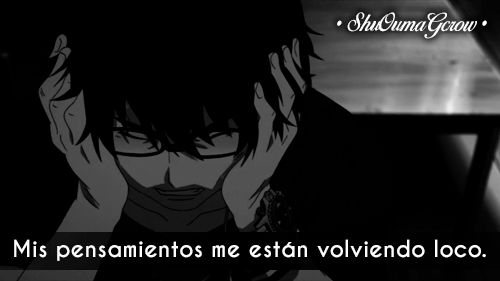Mis pensamientos #ShuOumaGcrow #Anime #Frases_anime #frases
