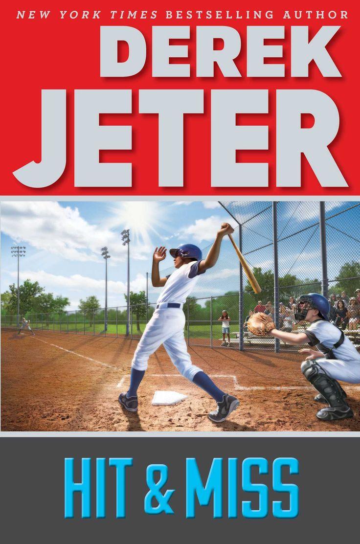 Hit & Miss By Derek Jeter