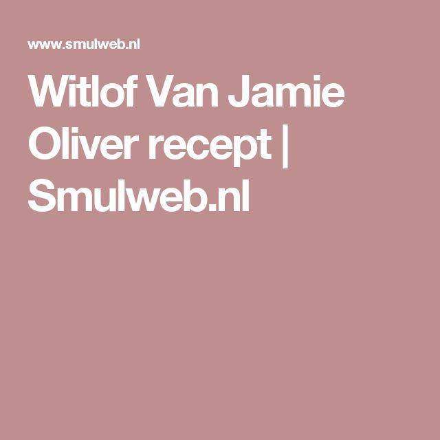 Witlof Van Jamie Oliver recept   Smulweb.nl