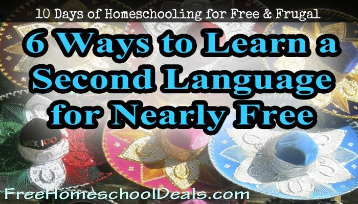 Homeschool for Free and Frugal: Six Nearly Free Ways to Learn a Second Language | Free Homeschool Deals ©