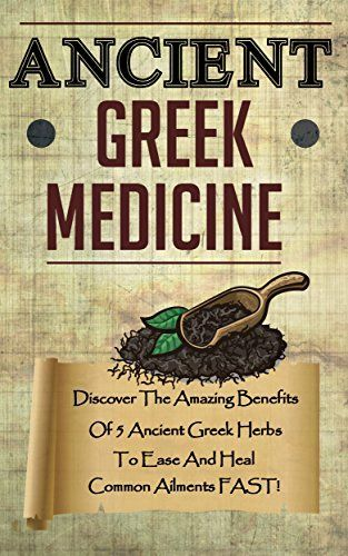 ancient greek medicine In ancient greece, herbs were used both in food and for medicine in fact, the whole system of medicine that the ancient greek physicians practiced is based around the variety of herbs and spices that are found growing in the greek countryside the ancient greek physician, hippocrates, is credited.