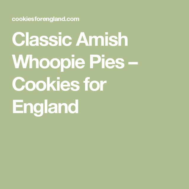 Classic Amish Whoopie Pies – Cookies for England