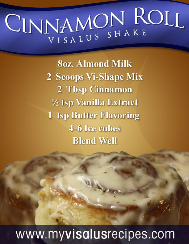 Google Image Result for http://www.myvisalusrecipes.com/wp-content/uploads/Cinnamon-Roll-Visalus-Shake-Recipe.jpg
