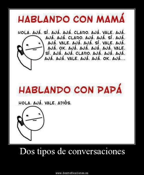 Hablando con mama y papa-- two types of conversations...talking to mom and dad