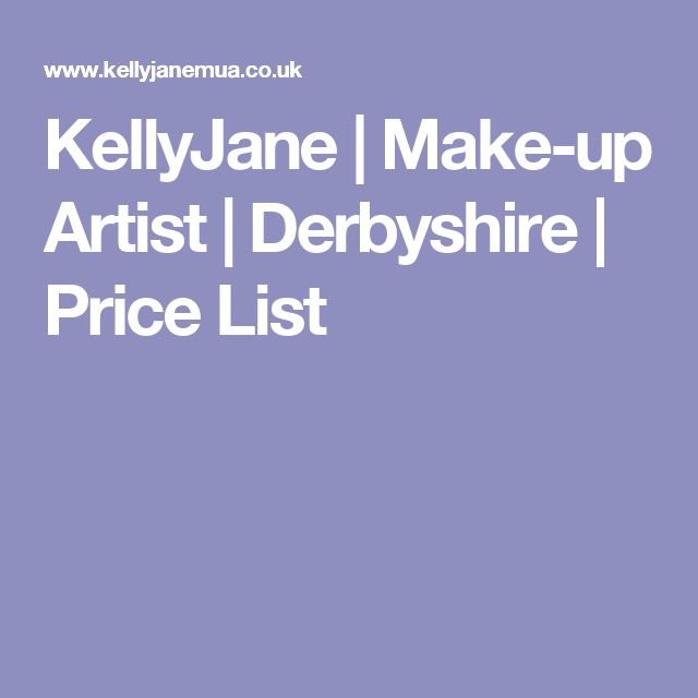 KellyJane | Make-up Artist | Derbyshire | Price List
