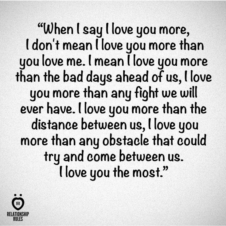 To my baby...I love you more!!!
