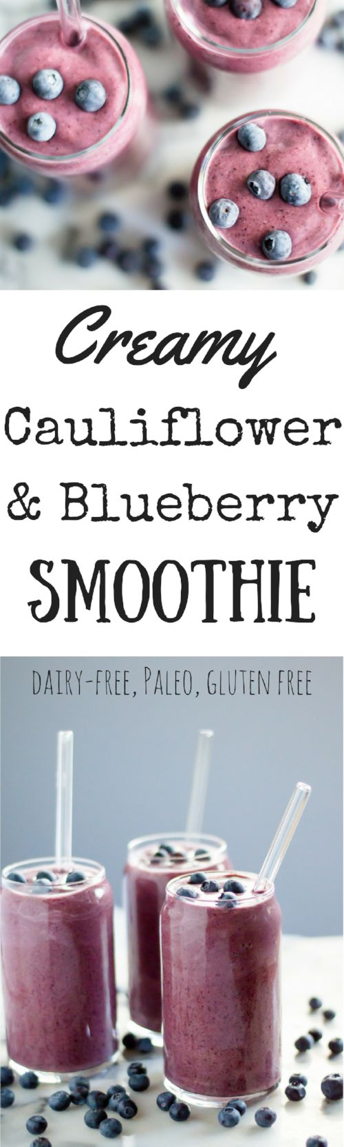 This Creamy Cauliflower & Blueberry Smoothie is loaded with tons of antioxidants, fiber, nutrients, healthy fat and protein.  You'll be totally amazed that you can't taste the cauliflower and will adore how smooth and creamy the cauli makes your morning b
