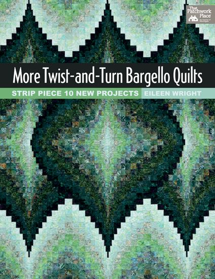 New bargello-quilt book! More Twist-and-Turn Bargello Quilts by Eileen Wright