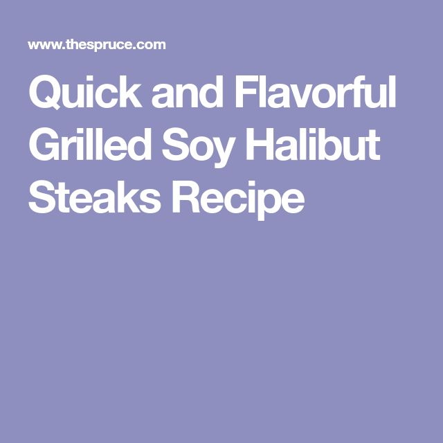 Quick and Flavorful Grilled Soy Halibut Steaks Recipe