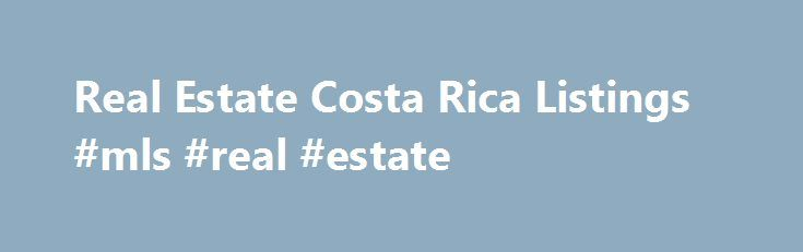 Real Estate Costa Rica Listings #mls #real #estate http://real-estate.remmont.com/real-estate-costa-rica-listings-mls-real-estate/  #costa rica real estate for sale by owner # Click on photo to see more images $800 / month A wonderful comfortable 3 bedroom, 1 bath home in the jungles near Lake Arenal, Costa Rica. Perfect for relaxing, bird watching, internet working, writing, or spending time with friends. Large patio and extensive gardens and jungle… Read More »The post Real Estate Costa…