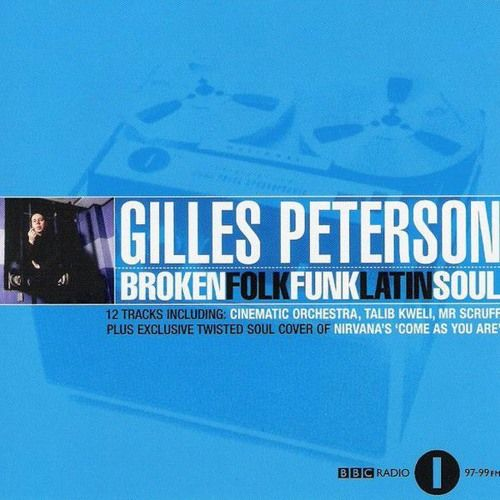 489 - Gilles Peterson – Broken Folk Funk Latin Soul (2003) by The Classic Mix CD Series / GarethisOnit on SoundCloud