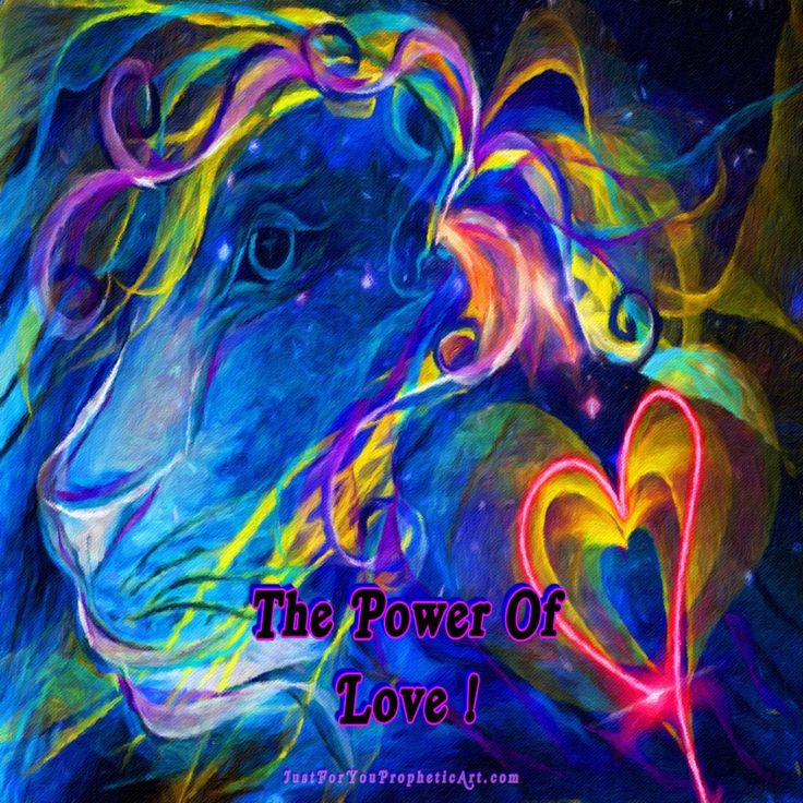 Lion Of Judah Prophetic Art by #PamHerrick www.JustForYouPropheticArt.com with colorful heart and quote,The Power Of Love..