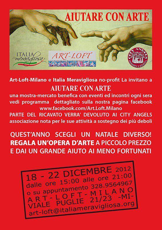 AIUTARE CON ARTE - mostra mercato benefica - dal 15 al 22 dicembre 2012 presso Art Loft Milano > http://www.facebook.com/events/256871327773975