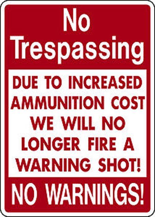 Hilarious No Trespassing Sign