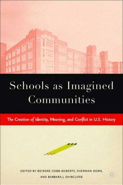Precision Series Schools As Imagined Communities: The Creation Of Identity, Meaning, And Conflict In U.S. History