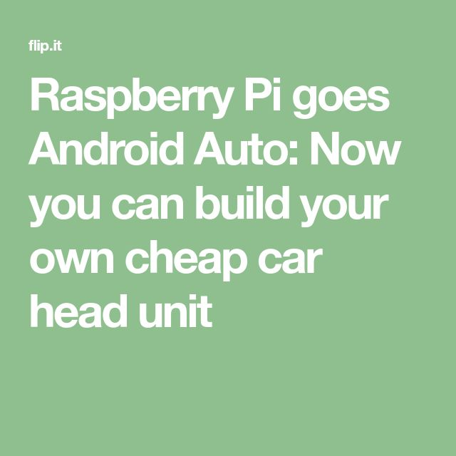Raspberry Pi goes Android Auto: Now you can build your own cheap car head unit