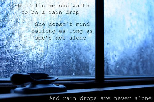 Rain drops are never alone...