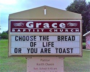 Choose the Bread of Life or You Are Toast - Funny Church Sign