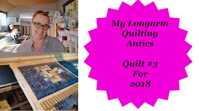 Darvanalee Designs Studio : My Longarm Quilting Antics-- Quilt #3 2018