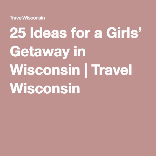 25 Ideas for a Girls' Getaway in Wisconsin | Travel Wisconsin
