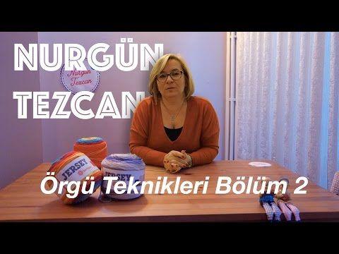 Nurgün Tezcan | Örgü Teknikleri Bölüm 2: Tığ ile Başlama Tekniği - YouTube