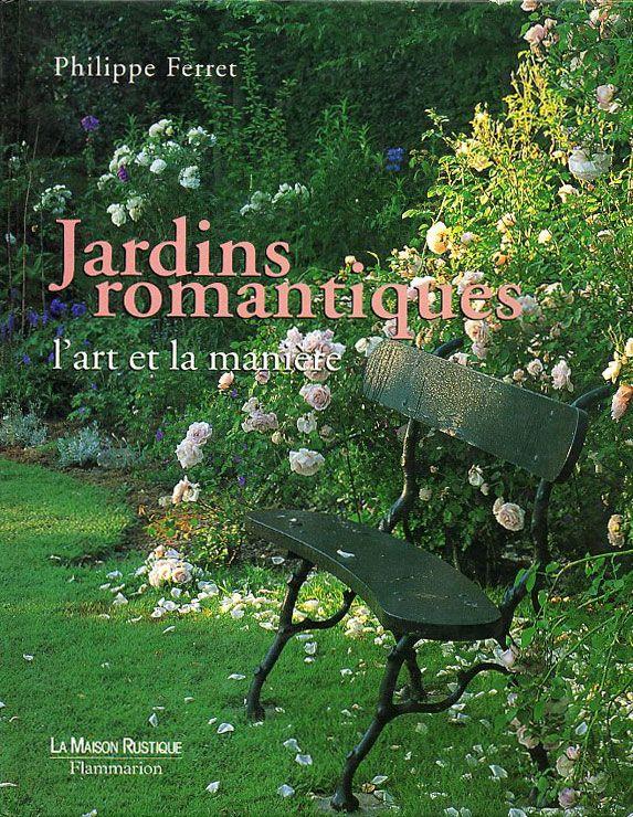 Jardins romantiques landscape ideas pinterest jardins for Garden design ideas book