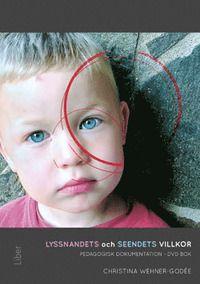 Lyssnandets och seendets villkor : pedagogisk dokumentation - DVD bok