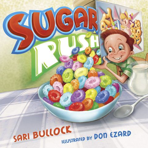 Sugar Rush! Children's book to teach healthy eating habits to toddlers.