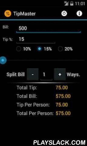 Tip Master Tip Calculator  Android App - playslack.com ,  Tip Master kunt u snel en eenvoudig de juiste tip te berekenen en verdelen het onder een aantal mensen, met een eenvoudig te gebruiken interface kunt u op uw weg naar tip meesterschap in een mum van tijd. Kenmerken omvatten: Bill splitsen! Afronden opties en aanpasbare Quick Tip radio buttons voor eenvoudige tip percentage selectie. Het uitzoeken van de fooi is nog nooit zo eenvoudig geweest! Neem contact op met de ontwikkelaar in…