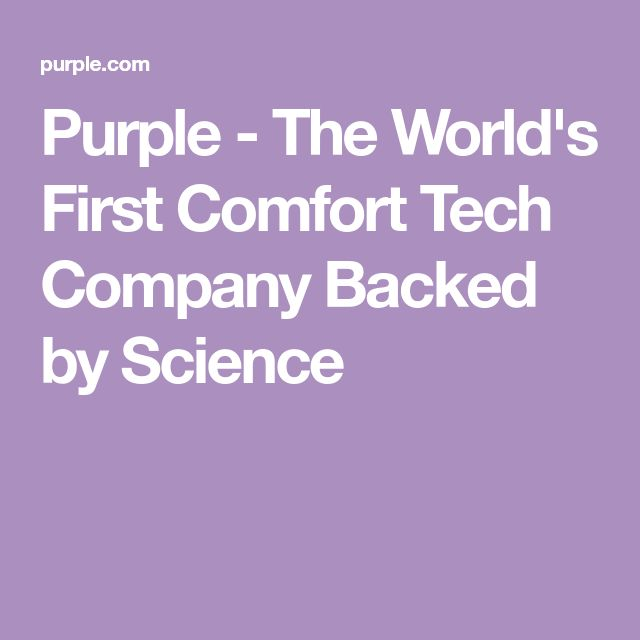 Purple - The World's First Comfort Tech Company Backed by Science
