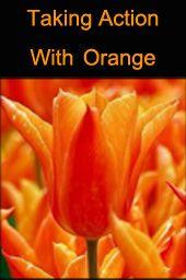 Orange - Taking Action