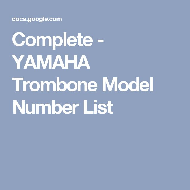 Complete - YAMAHA Trombone Model Number List