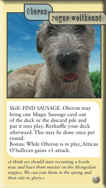 "Oberon: Rogue Wolfhound with ""Find Sausage"" ability (Kevin Hearne's mockup of the Oberon card for a collectible card game based on his Iron Druid Chronicles book series)"
