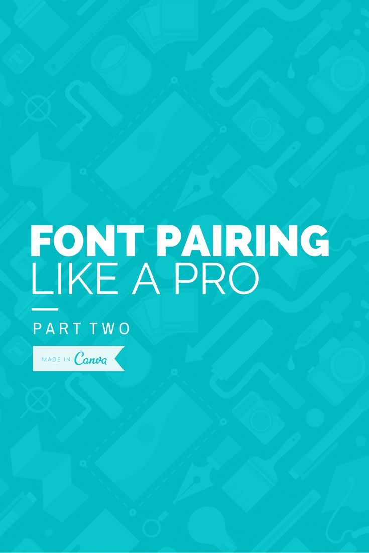 Font Pairing Like a Pro – Part Two Learn great tips for fonts here: http://blog.canva.com/font-pairing-like-a-pro-part-two/