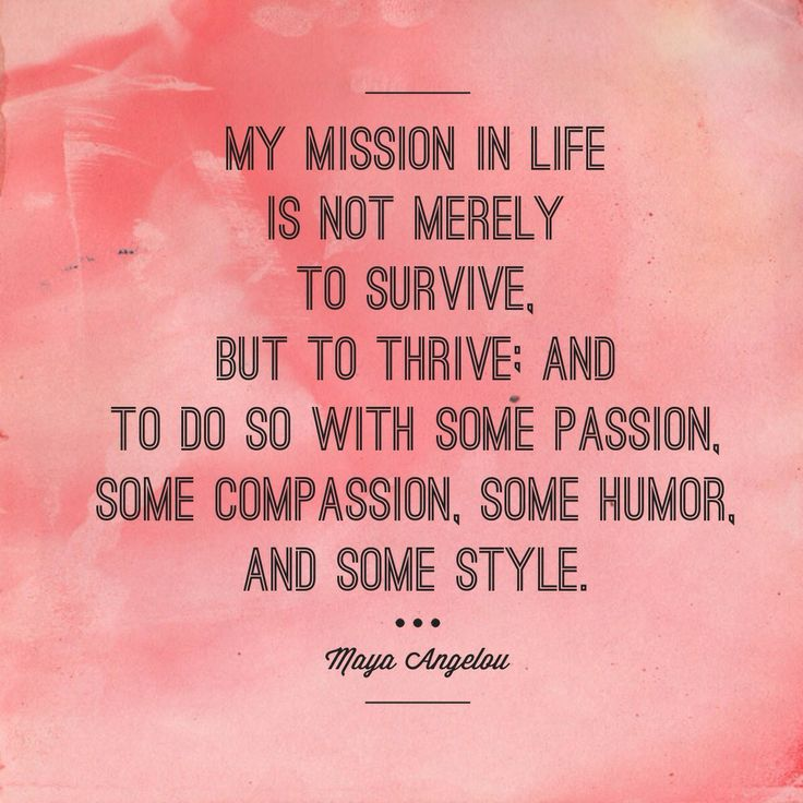 Maya Angelou Quotes Classy 8 Best Quotes About Thrive Images On Pinterest  Thrive Experience