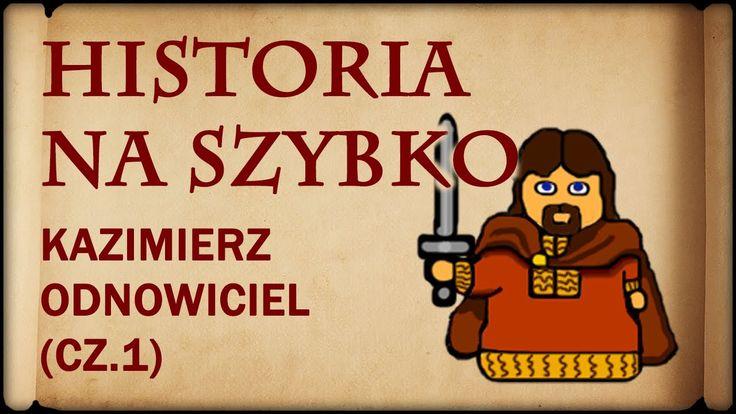 Historia Na Szybko - Kazimierz I Odnowiciel cz.1 (Historia Polski #9) (1...