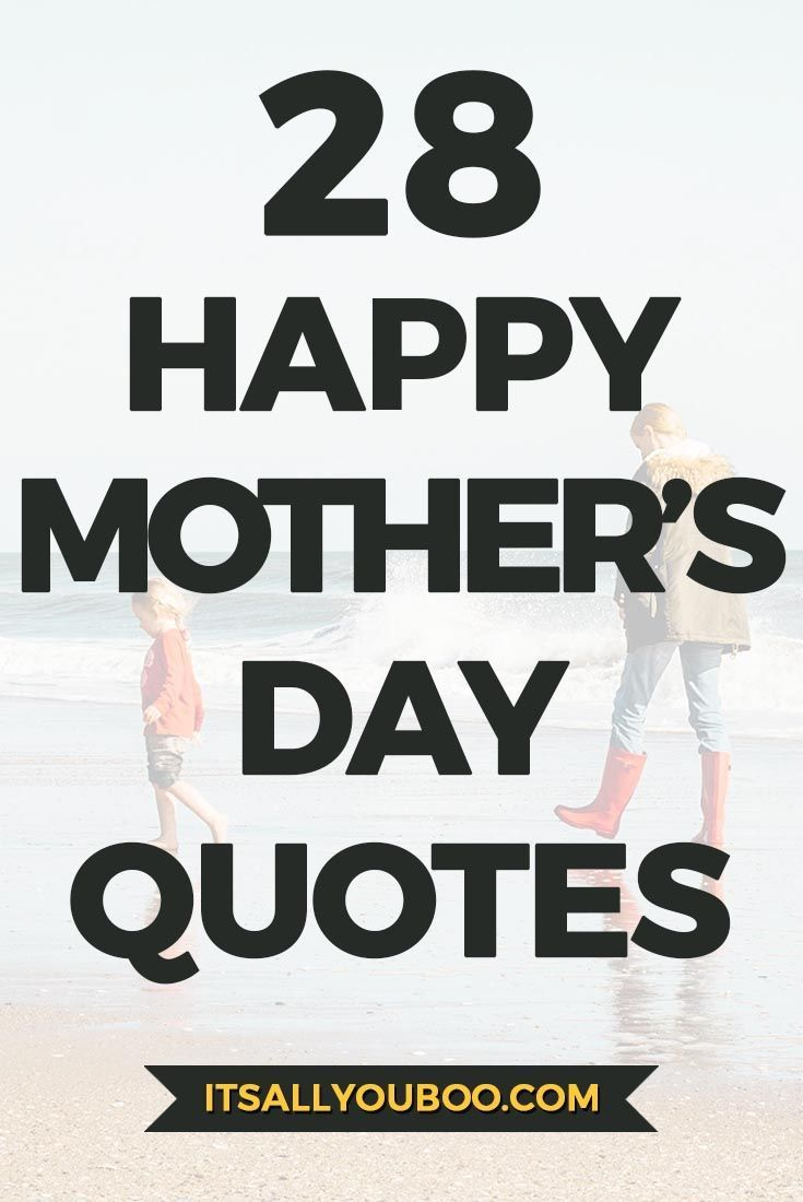 28 Best Happy Mother S Day Quotes Sayings Happy Mother Day Quotes Mothers Day Quotes Happy Mother S Day Funny